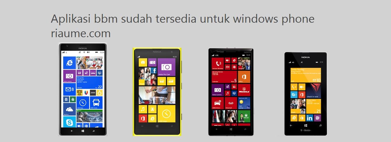 Aplikasi bbm sudah tersedia untuk windows phone riaume com